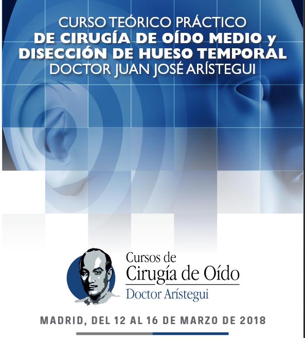 Curso de Cirugía de Oído y Disección de Temporal Dr. Juan José Arístegui