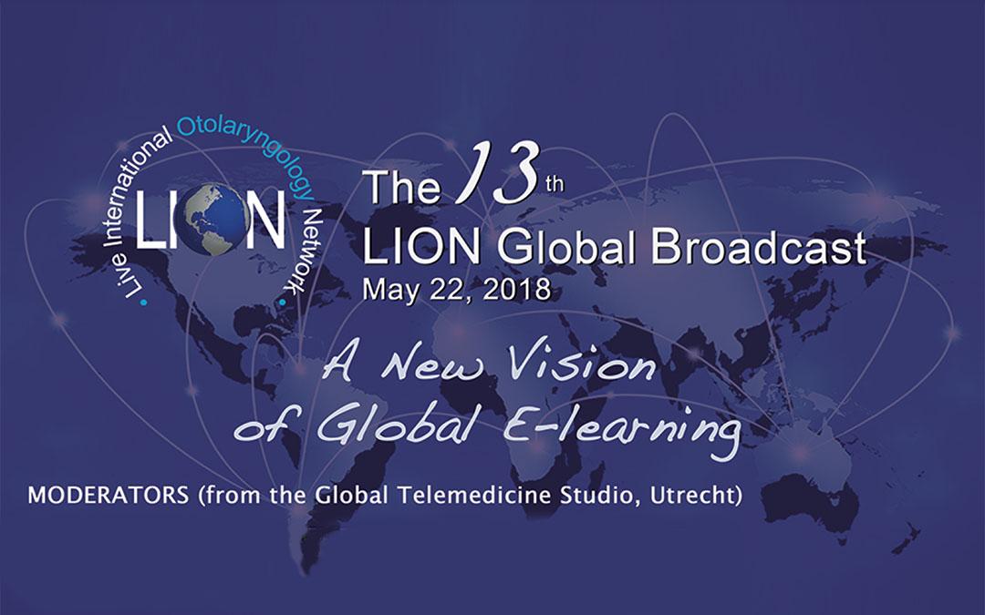 13th LION (Live International Otolaryngology Network) Global Broadcast