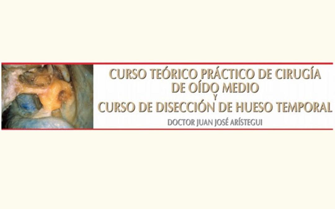 Curso de Cirugía de Oido Medio y Disección de Temporal Dr. Juan José Arístegui